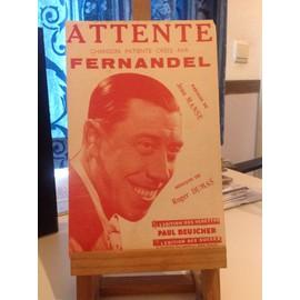 Fernandel - Attente chanson patiente créée par Fernandel - Manse - Dumas