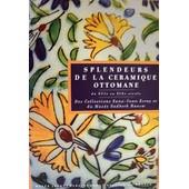 Splendeurs De La C�ramique Ottomane de laure soustiel