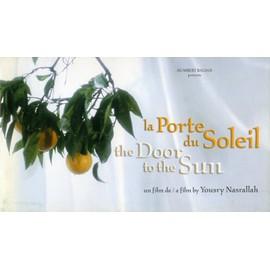 La Porte Du Soleil, Dossier De Presse, Yousry Nasrallah, Avec Rim Turkhi, Orwa Nyrabeya, Hiam Abbass