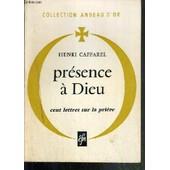 Presence A Dieu - Cent Lettres Sur La Priere / Collection Anneau D'or de henri caffarel
