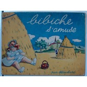 Bibiche S'amuse ( R��dition : 1946 ) de blanchard