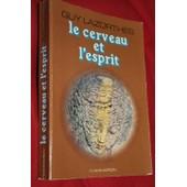 Le Cerveau Et L'esprit, Complexite Et Malleabilite, Par Guy Lazorthes de Guy Lazorthes