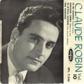 Vol. 10 - Tu Me Donnes (Taccani, Di Paola, Panzeri, Larue) - Bonjour Ch�rie (Larue, Lombardo) / Tu M'�tais Destin�e (Plante, Anka) - Une Romance (Desbois, Roberti) - Claude Robin