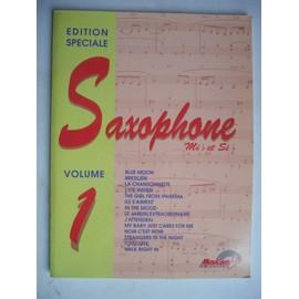 Saxophone Mi et Si Edition spéciale Volume 1