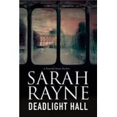 Deadlight Hall: A Haunted House Mystery de Sarah Rayne