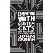 Computing With Quantum Cats de John Gribbin
