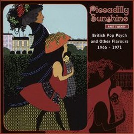 Piccadilly Sunshine Part Twenty: British Pop Psych And Other Flavours 1966-1971