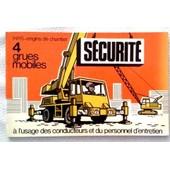 Manuels De S�curit� � L'usage Des Conducteurs Et Du Personnel D'entretien 4 Grues Mobiles de INRS
