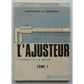 Technologie Professionnelle Pratique Pour L'ajusteur Tome I (1) : Travail � La Main. de par Hoffman & lemoine.