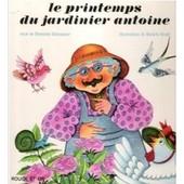 Le Printemps Du Jardinier Antoine de Henriette Bichonnier