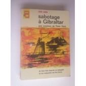 Sabotage A Gibraltar Une Aventure De Peter Kent de john gunn