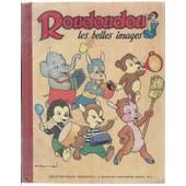 Roudoudou (Les Belles Images) N� 4 : Roudoudou N� 19 (10 Juin 1952) + N� 20 + N� 21 + N� 22 + N� 23 + N� 24 (10 Novembre 1952) - Album Reli� de Jos� Cabrero Arnal ( c. arnal )