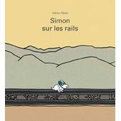 Simon Sur Les Rails de Adrien Albert