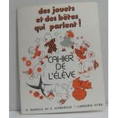 Des Jouets Et Des B�tes Qui Parlent! Cahier De L'�l�ve de Mareuil Andr�