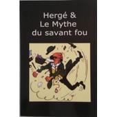 Herg� & Le Mythe Du Savant Fou de Jean-Loup de la Bateli�re