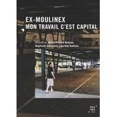 Ex-Moulinex : Mon Travail C'est Capital de Marie-Pierre Br�tas
