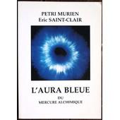 L'aura Bleue Du Mercure Alchimique de Saint-Clair, Eric