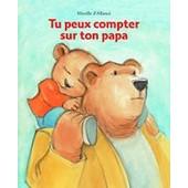 Tu Peux Compter Sur Ton Papa de Mireille d'Allanc�