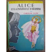 Alice Et La Pantoufle D�Hermine de Caroline Quine
