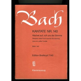 Bach Kantate Cantate N° 140 Bwv Wachet auf, ruft uns due Stimme Piano vocal score Reduction avec piano