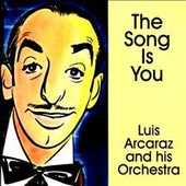 Song Is You - Luis Arcaraz & His Orchestra
