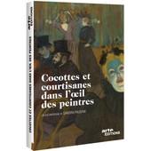 Cocottes Et Courtisanes Dans L'oeil Des Peintres de Sandra Paugam