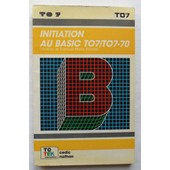 Initiation Au Basic - Ordinateur To7/To7-70 (�d. Cedic, 1985). de Par Christine Et Fran�ois-Marie Blondel.