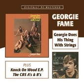 Georgie Does His Thing With Strings/Knock On Wood/The Cbs A's And B's - Georgie Fame