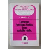 Cours De Math�matiques Sup�rieures - Tome 4 - Topologie. Fonctions R�elles D'une Variable R�elle. de A. Doneddu