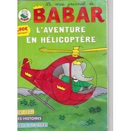 Le Vrai Journal De Babar / L'aventure En Helicoptere / N� 200