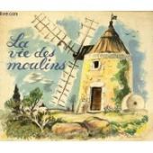 La Vie Des Moulins de ASSOCIATION NATIONALE DE LA MEUNERIE FRANCAISE