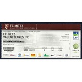 Ticket Billet Fc Metz - Valenciennes Fc Stade Saint Symphorien Ligue 2 Saison 15.16