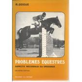 Probl�mes �questres : Aspects M�connus Du Dressage ( Deuxi�me �dition ) de ren� gogue