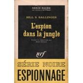 L'espion Dans La Jungle / S�rie Noire N�992 de bill ballinger