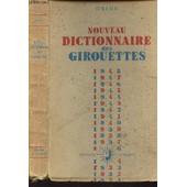 Nouveau Dictionnaire Des Girouettes - Pr�c�d� De Loubli En Politique de ORION