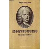 Montesquieu Biographie Critique. de SHACKLETON ROBERT