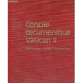 Concile Oecumenique Vatican Ii - Constitutions Decrets Declarations de COLLECTIF