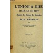 L Union A Dieu Dans Le Christ D Apres Les Lettres De Direction De Dom Marmion de THIBAUT DOM RAYMOND