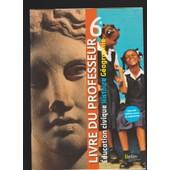 Education Civique Histoire Geographie Livre Du Professeur 6�. 2009 de collectif