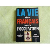 La Vie Des Fran�ais Sous L'occupation. Tome 2. de henri amouroux.