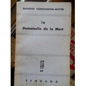 La Demoiselle De La Mort de maurice constantin-weyer