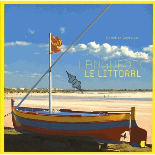 9782917743751 - Christian Cayssiols: Languedoc, Le Littoral - Livre