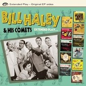 Extended Play - Original Ep Sides - Bill Haley And His Comets