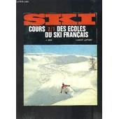 Ski - Cours 2/1 Des Ecoles Du Ski Francais - Tome Iii de j. orif