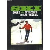 Ski - Cours 4/3 Des Ecoles Du Ski Francais - Tome Ii de j. orif