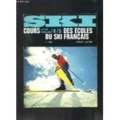 Ski - Cours 6/5 Des Ecoles Du Ski Francais - Tome I de j. orif