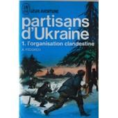 Partisans D'ukraine -1- L'organisation Clandestine de F�dorov Alexei.
