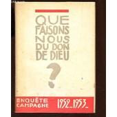 Sacrements Source De Vie / Que Faisons-Nous Du Don De Dieu? - Encquete Campagne - 1952-1953. de ACTION CATHOLIQUE GENERALE DE FRANCE