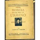 Cesar Borgia Et Le Duc D'urbino 1502-1503 / Collection Les Masques Et Les Visages de SIZERANNE ROBERT DE LA