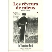 Les R�veurs De Mieux. Le Travailleur Rural. ( 1906-1911 ). de Bernard Farinelli